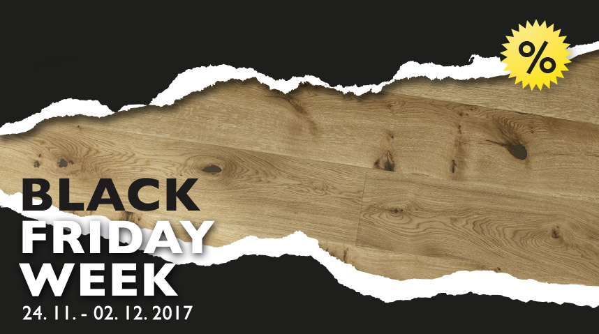 Black Friday Week 2017 – Aktionspreise auf Parkett!